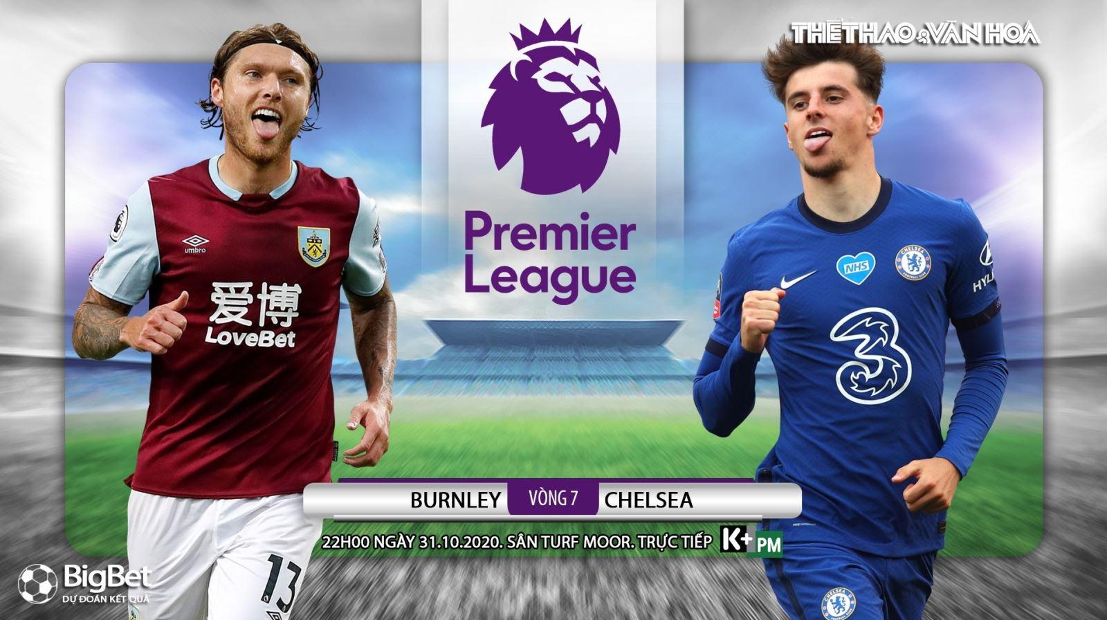 Soi kèo nhà cáiBurnley vs Chelsea. Vòng 7 Giải ngoại hạng Anh. Trực tiếp K+ PM