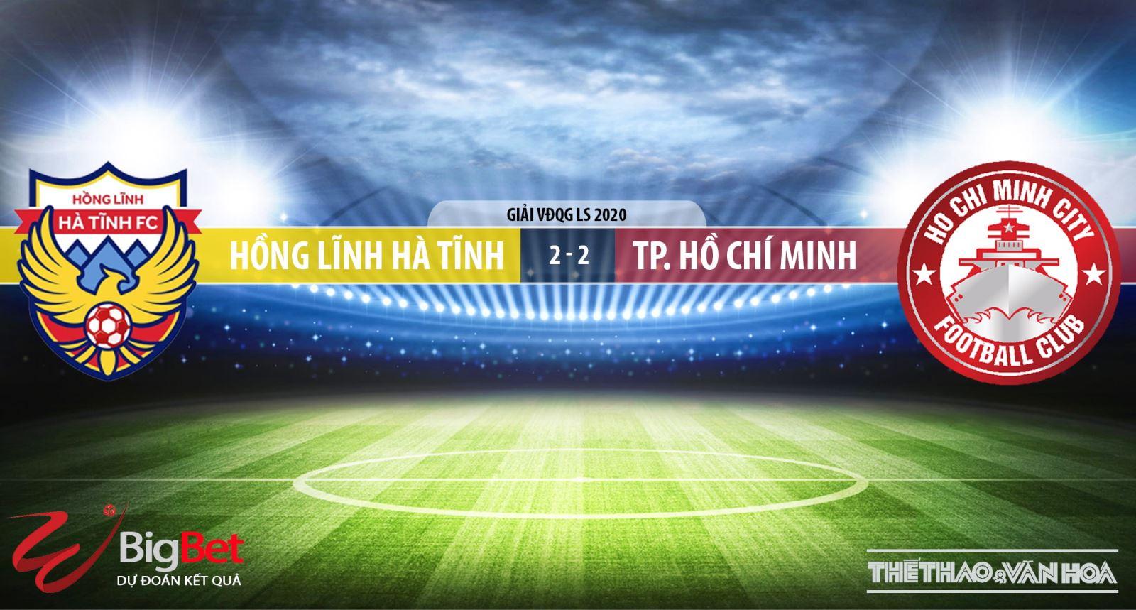 Keo nha cai, kèo nhà cái, Hà Tĩnh vs TPHCM, trực tiếp bóng đá, trực tiếp V-League 2020, soi kèo nhà cái, soi kèo Hà Tĩnh đấu với TPHCM, Thể thao TV, VTC3, kèo TPHCM