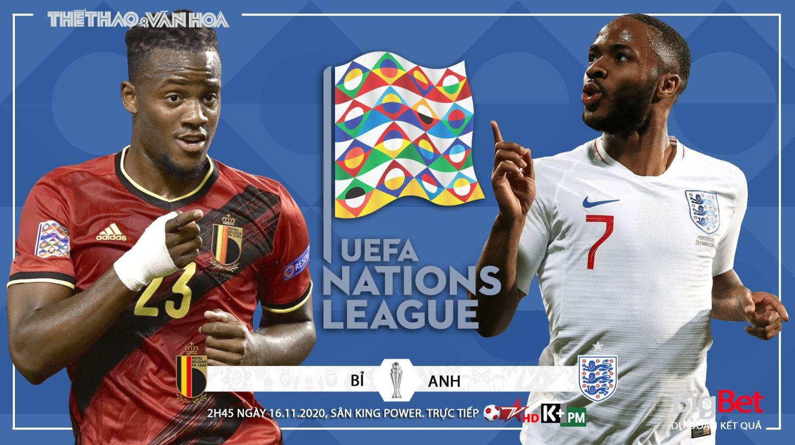 Soi kèonhà cái Bỉ vs Anh. Vòng bảng UEFA Nations League. Trực tiếp BĐTV HD, K+PM