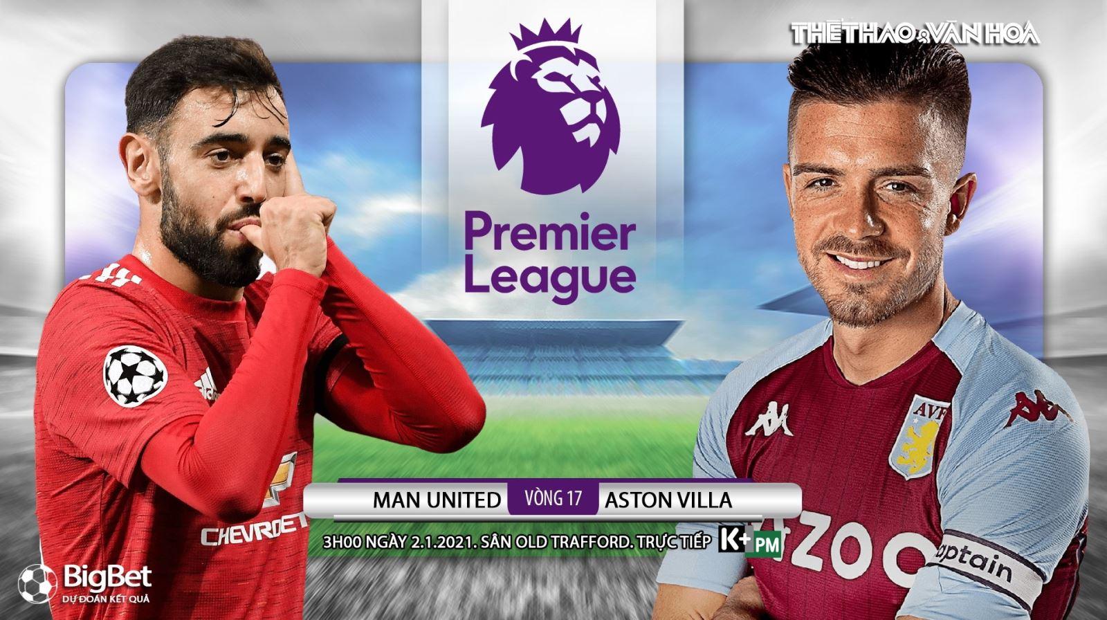 Soi kèo nhà cáiMU vsAston Villa. Trực tiếp bóng đá Ngoại hạng Anh vòng 17