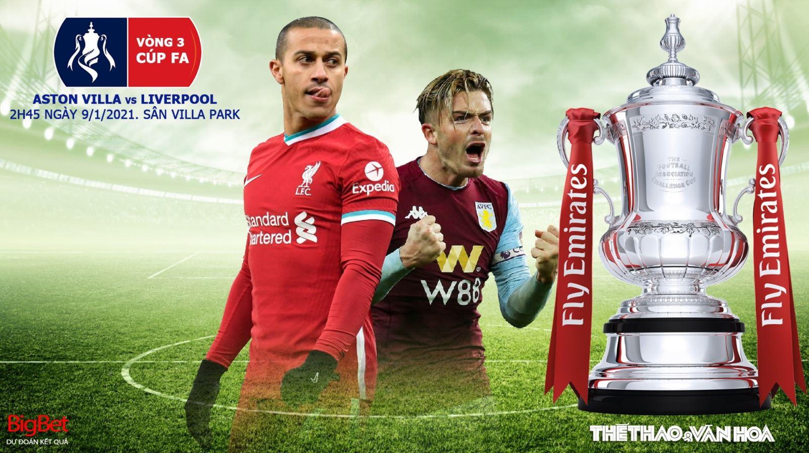 Soi kèo nhà cái Aston Villa vs Liverpool. FPT Play trực tiếp Vòng 3 Cúp FA