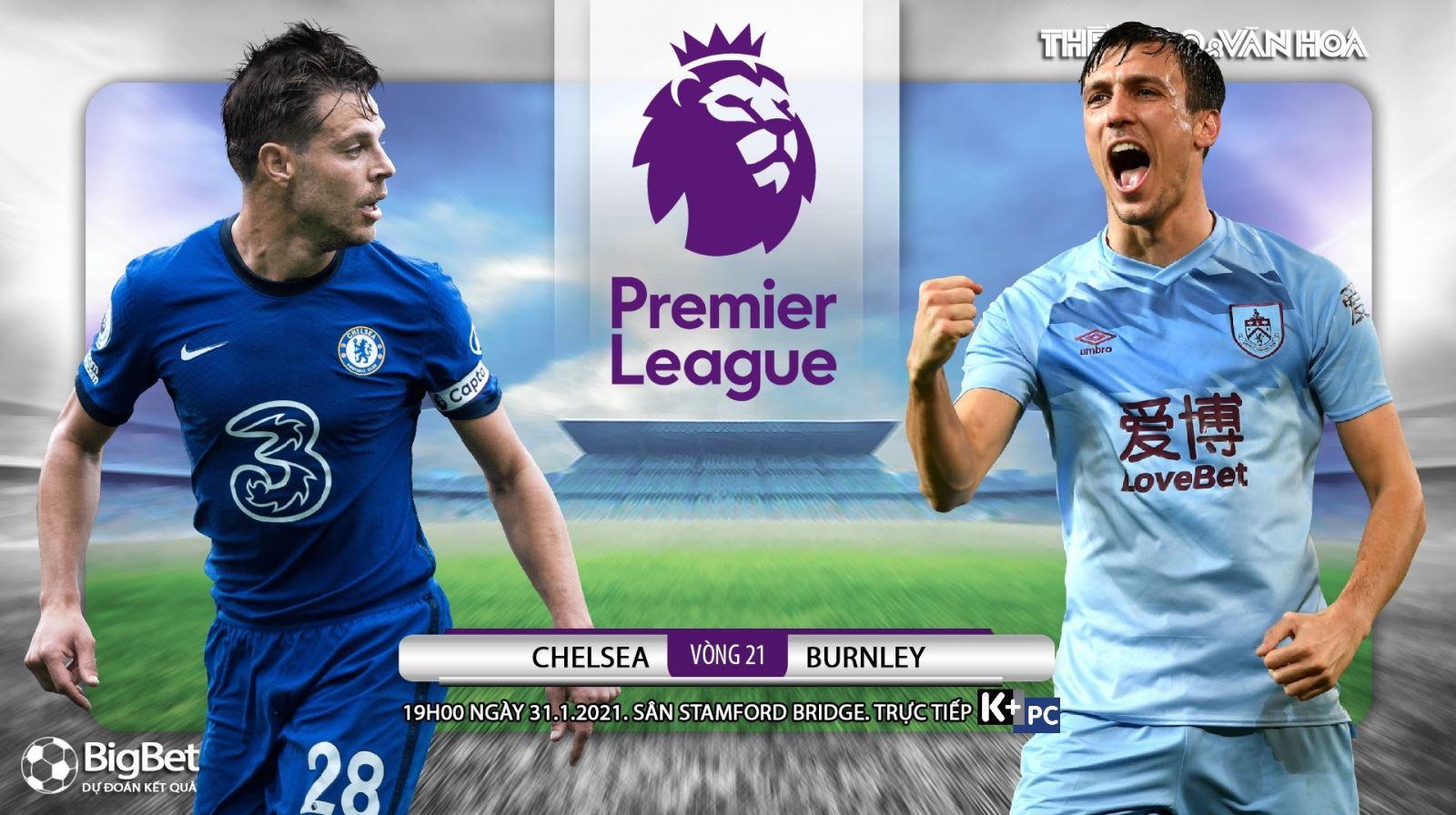 Soi kèo nhà cáiChelsea vs Burnley. K+PC trực tiếp bóng đá Ngoại hạng Anh