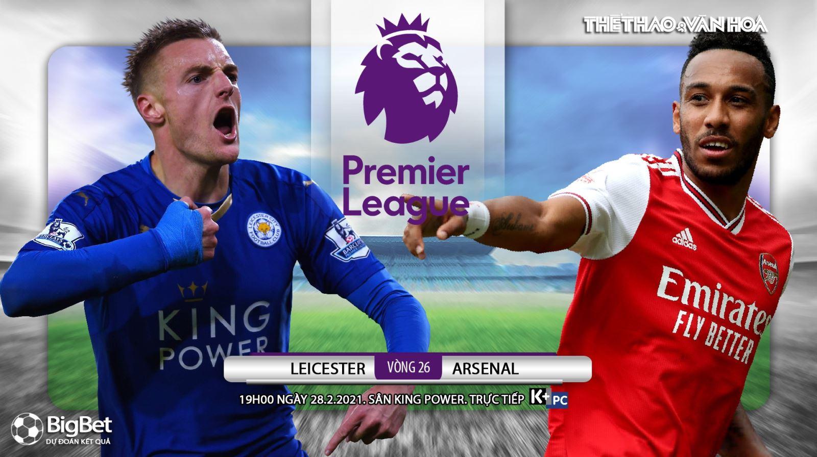 Soi kèo nhà cái Leicester City vs Arsenal. K+PC trực tiếp bóng đá Ngoại hạng Anh