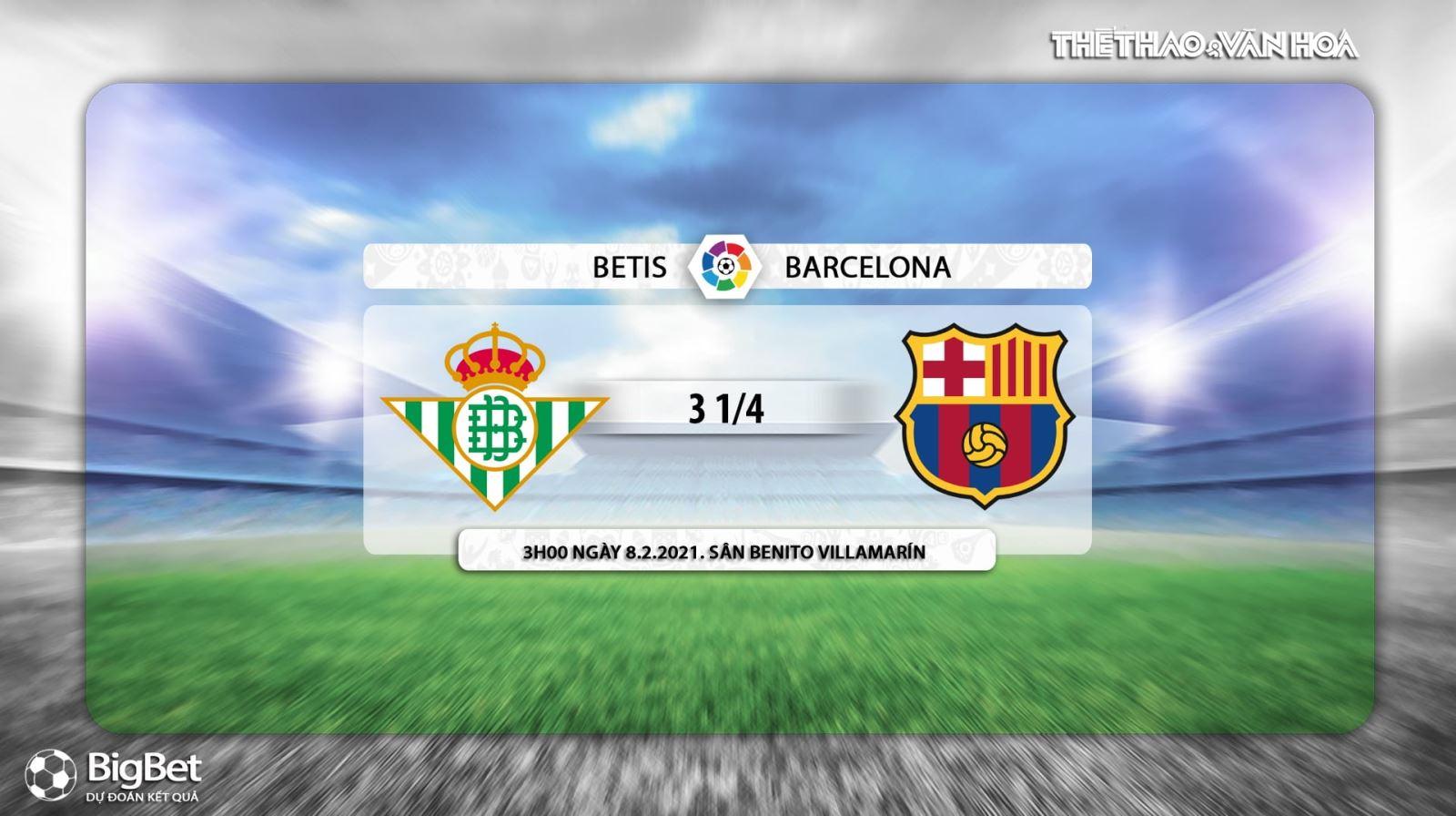 Keo nha cai,kèo nhà cái, Real Betis vs Barcelona, trực tiếp La Liga, Trực tiếp BĐTV, Trực tiếp bóng đá, Trực tiếp Barcelona đấu với Real Betis, Kèo bóng đá Betis Barca