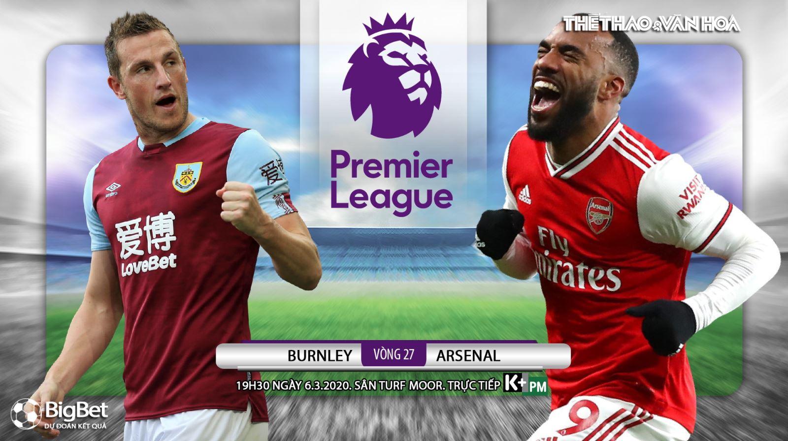 Soi kèo nhà cáiBurnley vs Arsenal. K+, K+PM trực tiếp bóng đá Ngoại hạng Anh