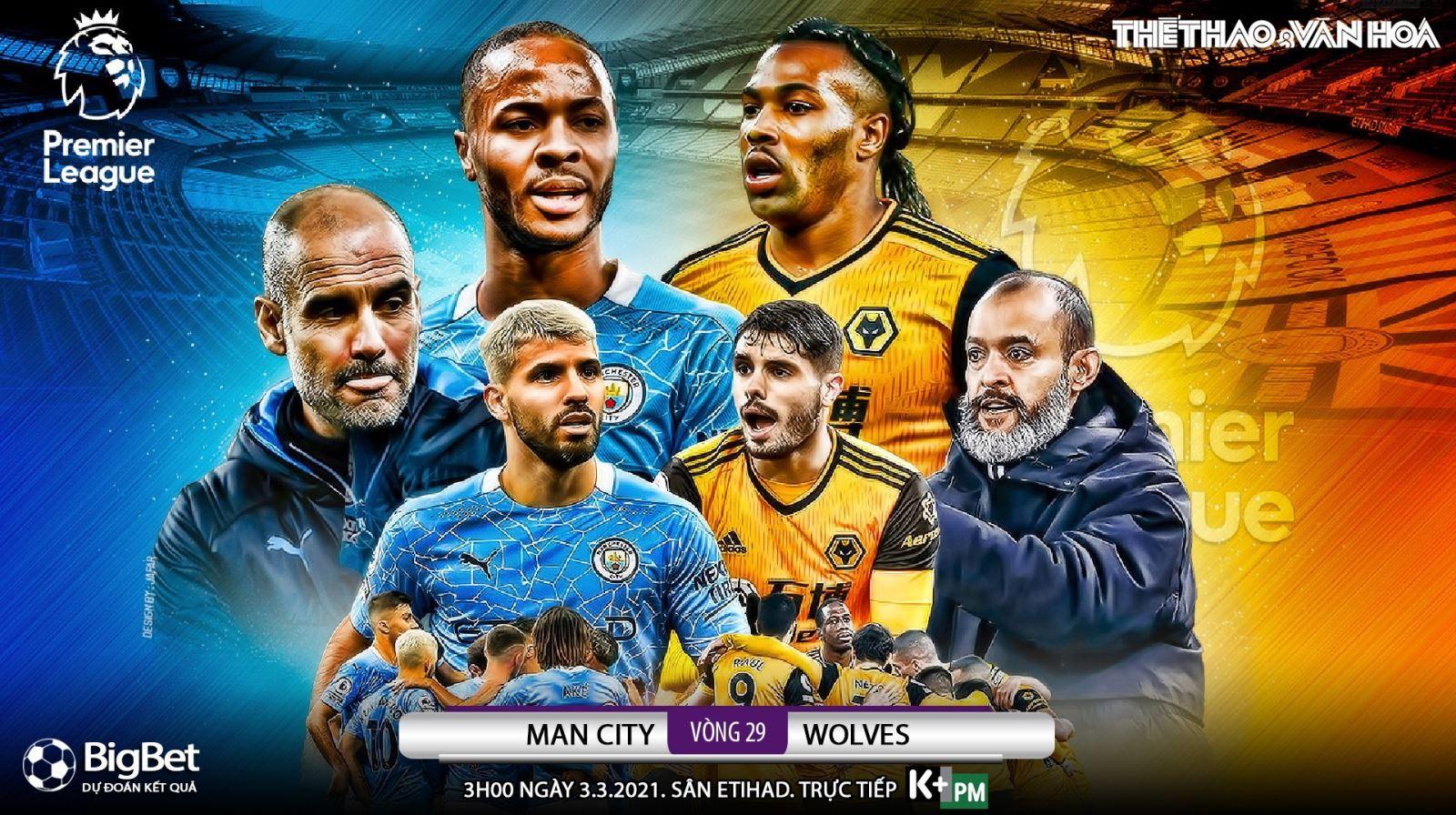 Soi kèo nhà cáiMan City vs Wolves. K+PM trực tiếp bóng đá Ngoại hạng Anh