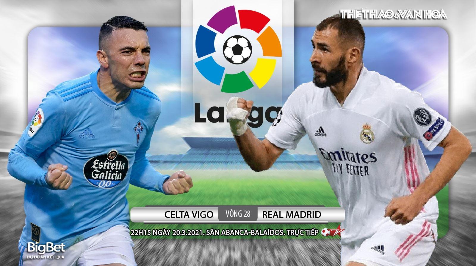 Soi kèo nhà cáiCelta Vigo vs Real Madrid. Vòng 28 La Liga Tây Ban Nha