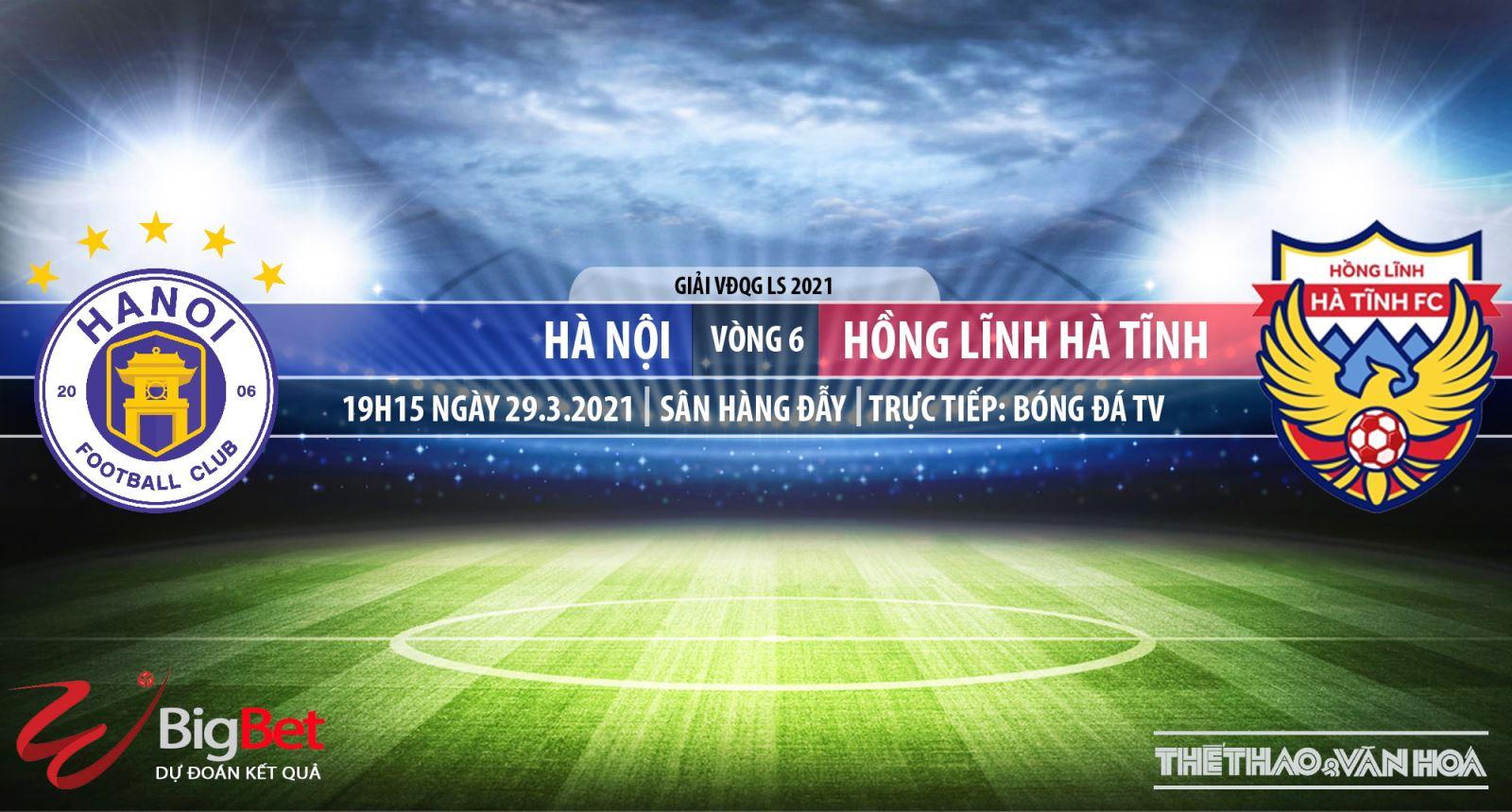 Soi kèo nhà cái Hà Nội vs Hà Tĩnh. BĐTV trực tiếp bóng đá V-League 2021