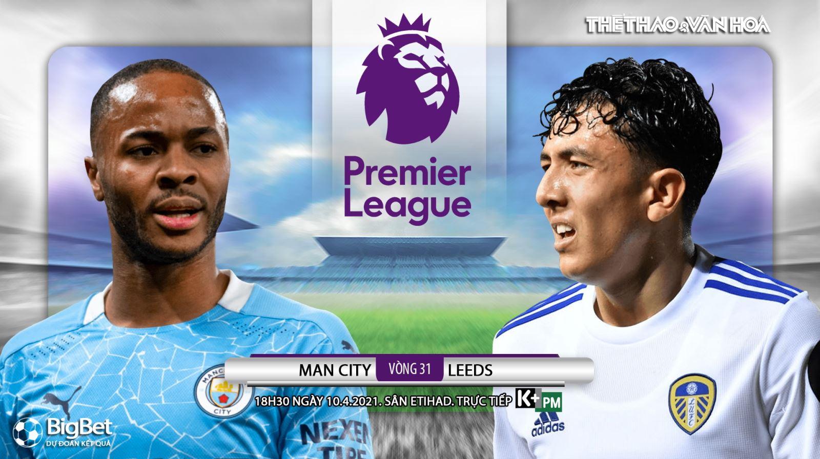 Soi kèo nhà cáiMan City vs Leeds. K+PM trực tiếp bóng đá Ngoại hạng Anh