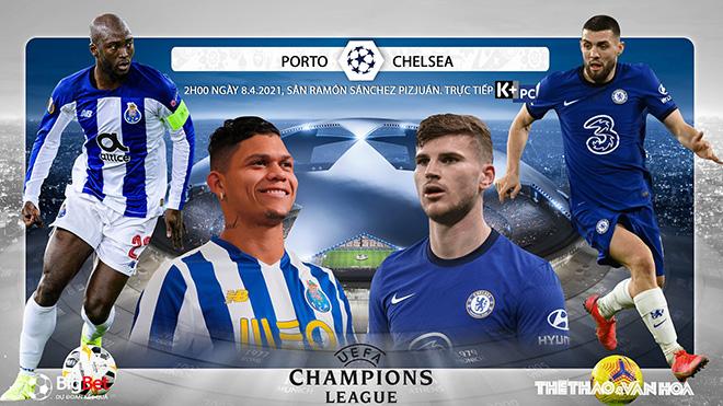 Kèo nhà cáiPorto vs Chelsea. Lượt đi Tứ kết Cúp C1 Champions League
