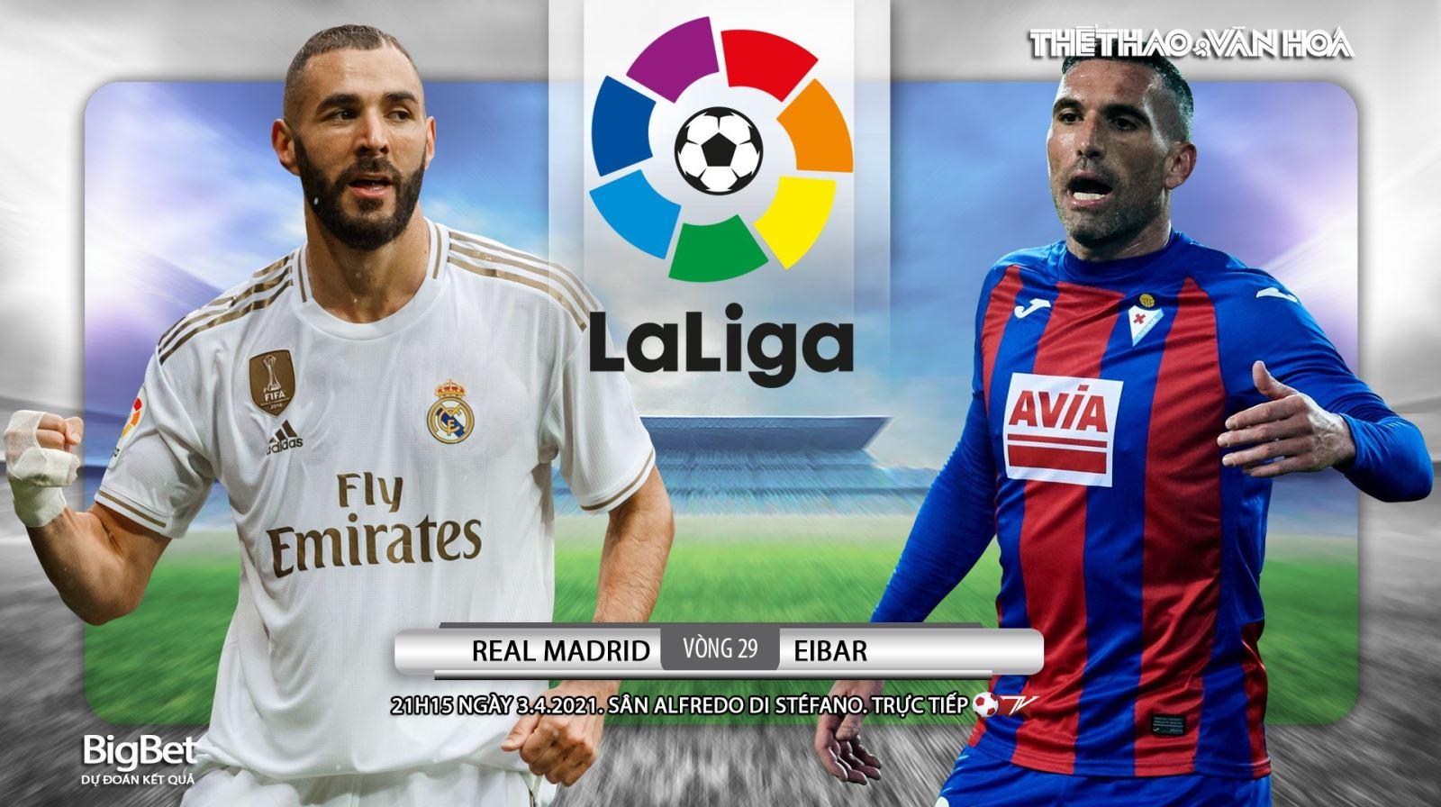 Soi kèo nhà cái Real Madrid vs Eibar. BĐTV trực tiếp bóng đá Tây Ban Nha