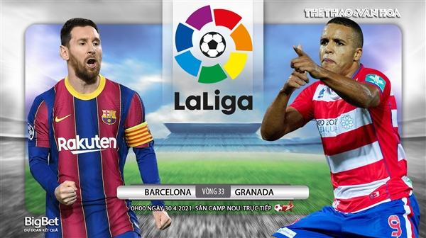 Soi kèo nhà cáiBarcelona vs Granada. BĐTV trực tiếp bóng đá Tây Ban Nha La Liga