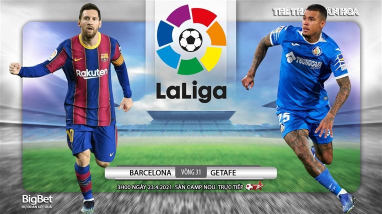 Soi kèo nhà cáiBarcelona vs Getafe. BĐTV trực tiếp bóng đá Tây Ban Nha