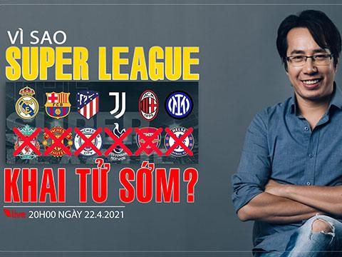 Tại sao giải bóng đá European Super League chưa ra đời đã bị 'khai tử'?