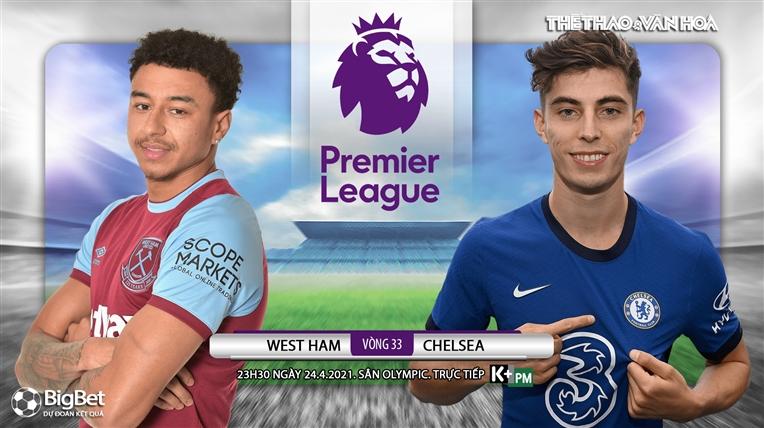 Soi kèo nhà cáiWest Ham vs Chelsea. K+, K+PM trực tiếp bóng đá Anh
