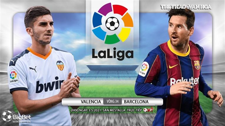 Soi kèo nhà cáiValencia vs Barcelona. BĐTV trực tiếp bóng đá Tây Ban Nha
