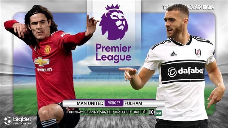 Soi kèo nhà cáiMU vs Fullham. K+PM trực tiếp bóng đá Ngoại hạng Anh
