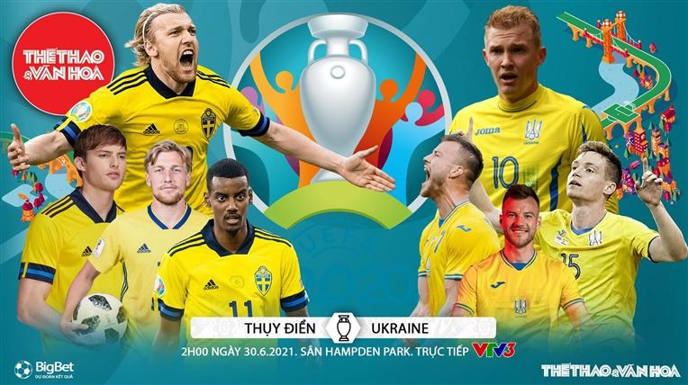 Kèo nhà cái. Soi kèo Thụy Điển vs Ukraine. VTV6 VTV3 trực tiếp bóng đá EURO 2021