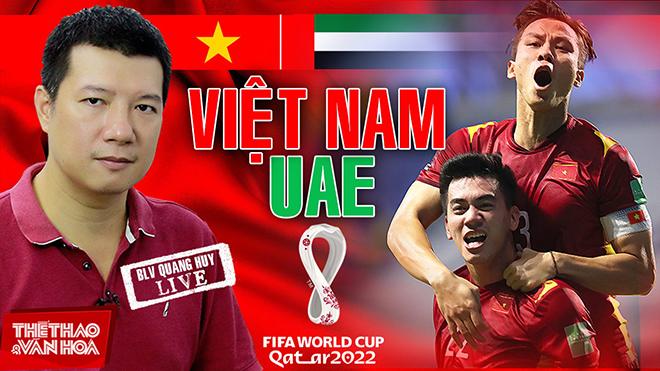 Việt Nam vs UAE: Bình luận và dự đoán tỷ số cùng BLV Vũ Quang Huy