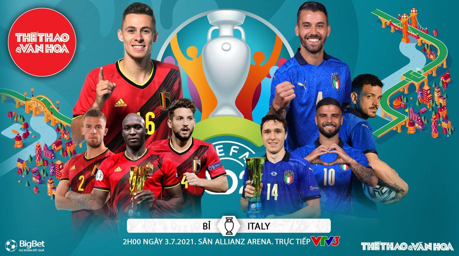 Xem trực tiếp bóng đá Bỉ vs Ý, VTV3, VTV6 Truc tiep bong da, Link xem trực tiếp bóng đá hôm nay, Ý vs Bỉ, Kèo nhà cái, xem bóng đá trực tuyến Y vs Bỉ, EURO 2021 tứ kết