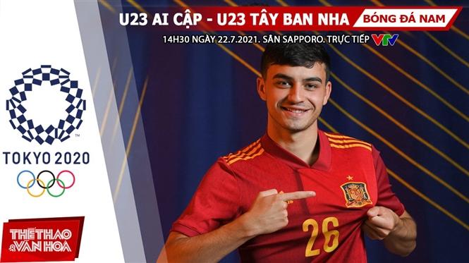 Kèo nhà cái. Soi kèo U23 Ai Cập vs Tây Ban Nha. VTV6 VTV5 trực tiếp bóng đá Olympic