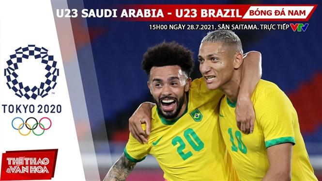 Kèo nhà cái. Soi kèo U23 Saudi Arabia vsU23 Brazil. VTV6 VTV5 trực tiếp bóng đá Olympic 2021
