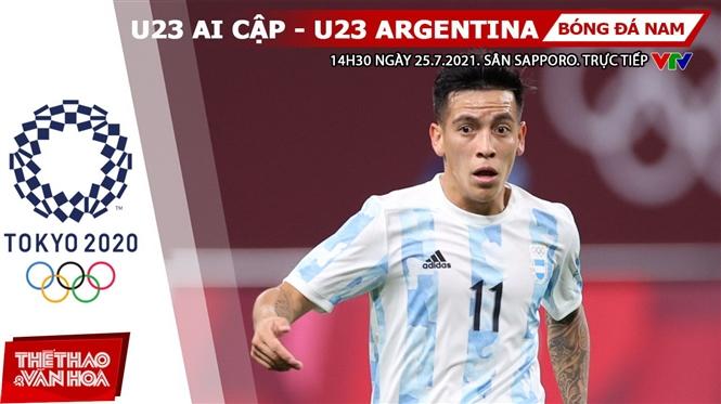 Kèo nhà cái. Soi kèo U23 Ai Cập vs Argentina. VTV6 VTV5 trực tiếp bóng đá Olympic 2021
