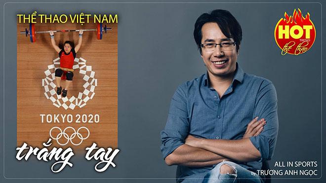 Vì sao Thể thao Việt Nam trắng tay tại Olympic Tokyo 2020?