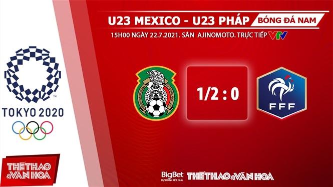 keo nha cai, keo bong da, kèo nhà cái, soi kèo U23 Mexico vs Pháp, kèo bóng đá U23 Mexico vs Pháp, VTV6, VTV3, trực tiếp bóng đá hôm nay, ty le keo, tỷ lệ kèo