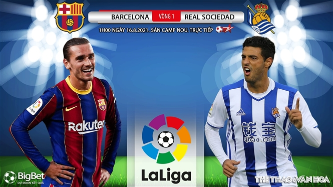 Soi kèo nhà cái Barcelona vs Real Sociedad và nhận định bóng đá Tây Ban Nha(1h00, 16/8)