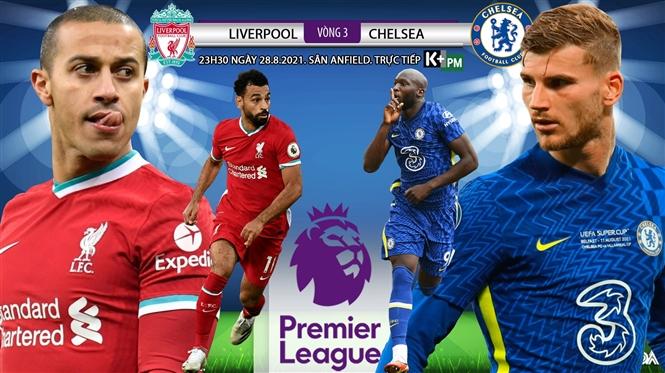 Soi kèo nhà cái Liverpool vs Chelsea và nhận định bóng đá Ngoại hạng Anh (23h30 ngày 28/8)