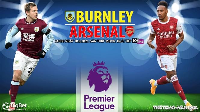 Soi kèo nhà cái Burnley vs Arsenal và nhận định bóng đá Ngoại hạng Anh (21h00, 18/9)