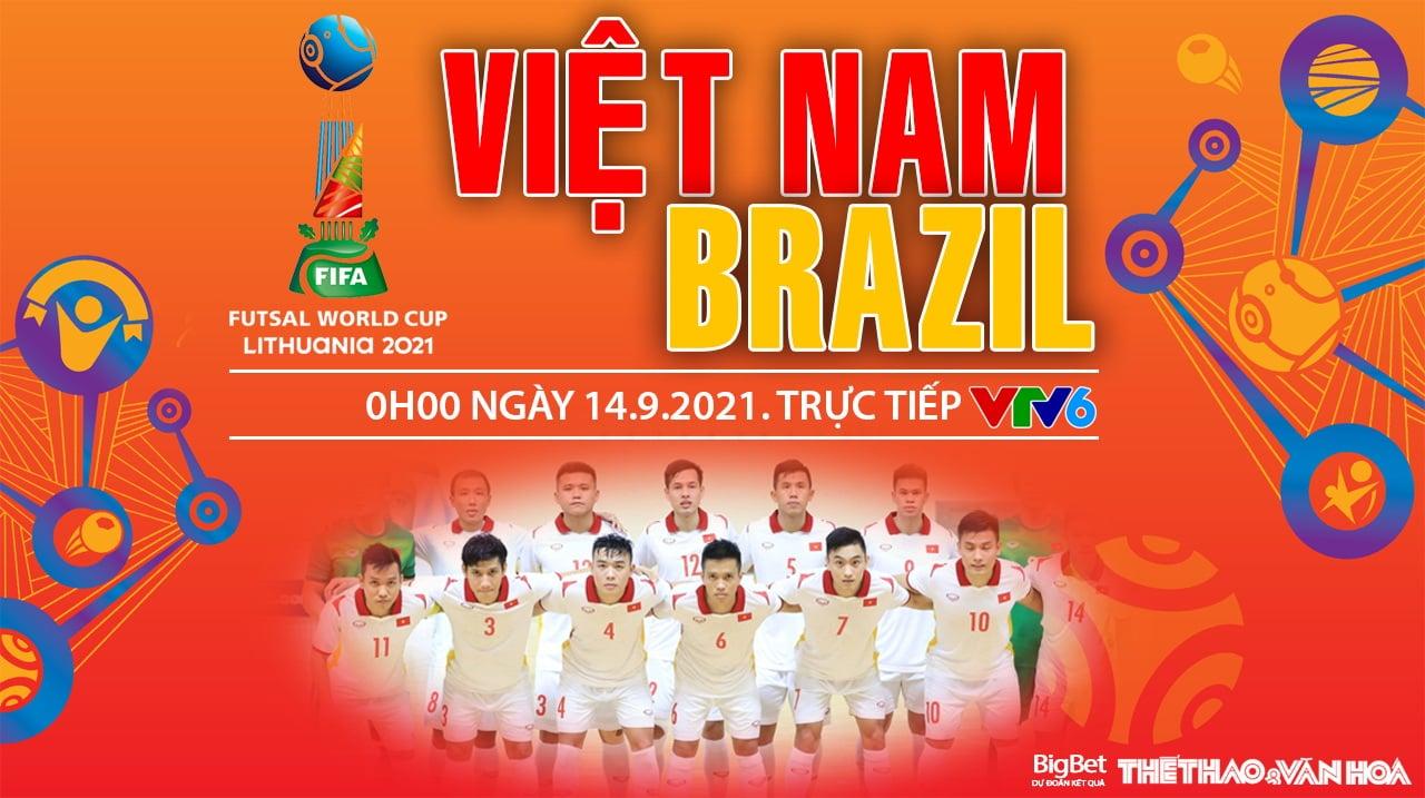 Soi kèo nhà cái Futsal Việt Nam vs Brazil và nhận định bóng đá Futsal World Cup 2021 (00h00, 14/9)