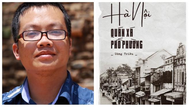 Nhà văn Uông Triều: Người tỉnh lẻ 10 năm đi tìm 'chất' Hà Nội