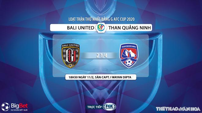 kèo nhà cái, keo nha cai, FOX Sport truc tiep bong da hôm nay, kèo bóng đá, Bali United vs Than Quảng Ninh, lịch thi đấu AFC Cup, bxh afc cup, kèo Bali United, kèo Than Quang Ninh, bong da