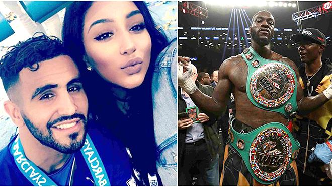 Hôn nhân của Mahrez sóng gió vì nhà vô địch quyền anh hạng nặng Deontay Wilder