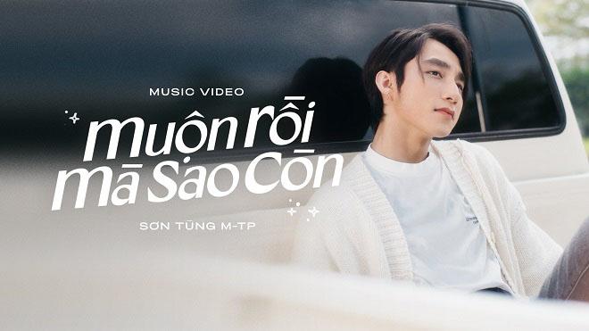 Cùng Sơn Tùng M-TP lên sóng MV 'Muộn rồi mà sao còn'