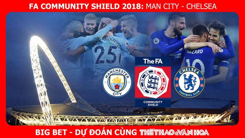 trực tiếp bóng đá, trực tiếp bóng đá FPT play, trực tiếp Man City vs Chelsea, trực tiếp Siêu Cúp Anh - Community Shield 2018, soi kèo Man City vs Chelsea