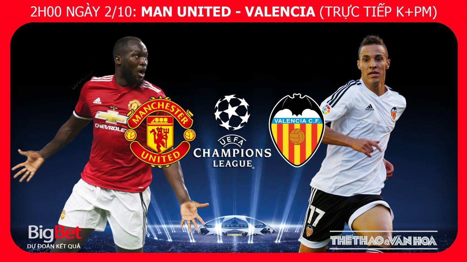 MU, Kèo MU vs Valencia, Soi kèo MU, Dự đoán bóng đá, Trực tiếp MU vs Valencia, nhận định MU, nhận định MU vs Valencia, trực tiếp MU, trực tiếp Cúp C1, lịch thi đấu