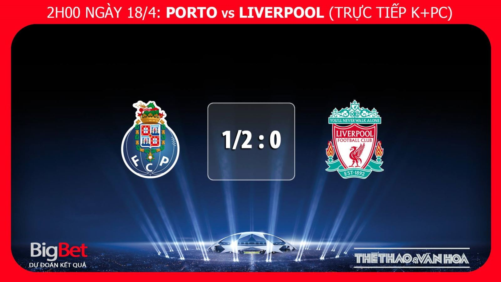 Liverpool, Porto, Porto vs Liverpool, soi kèo Porto vs Liverpool, kèo Liverpool vs Porto, kèo Liverpool, kèo Porto, trực tiếp Porto vs Liverpool, trực tiếp cúp C1, tỷ lệ