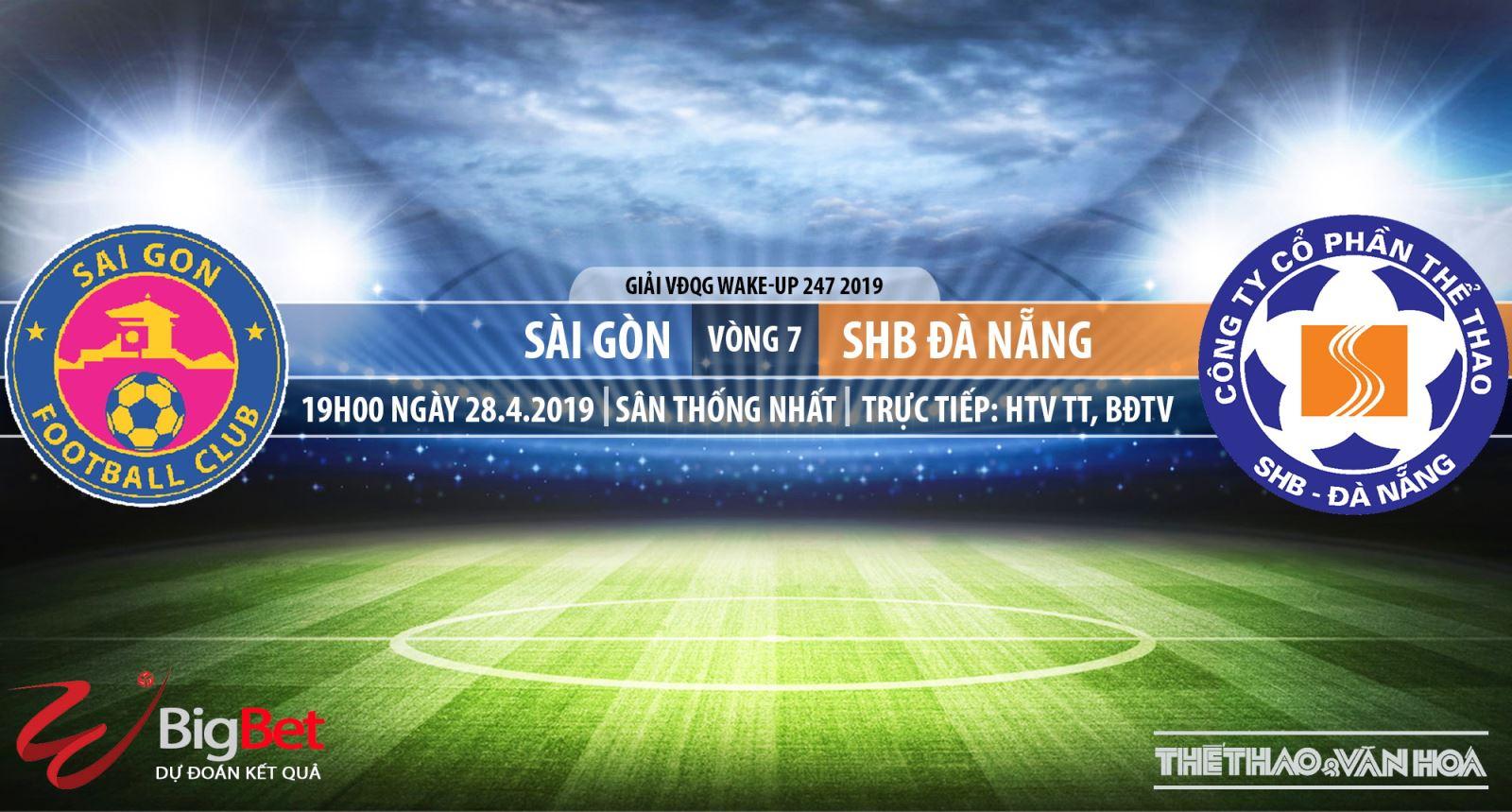 Trực tiếp bóng đá và nhận định Sài Gòn vsSHB Đà Nẵng (19h00, 28/04), V-League 2019