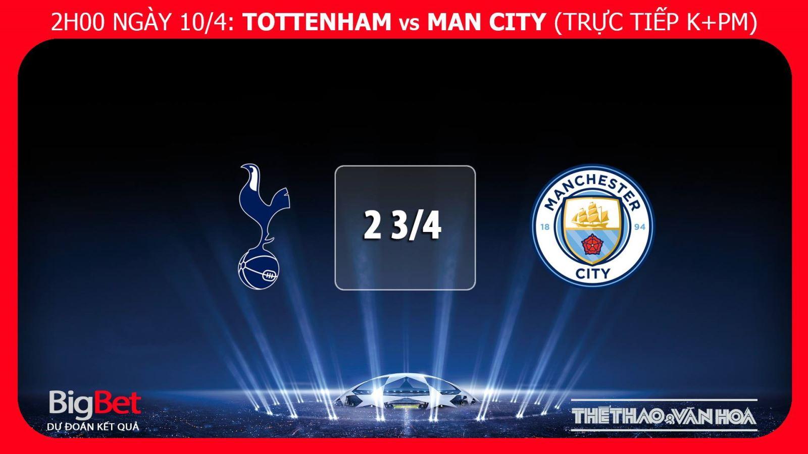 Soi kèo Tottenham vs Man City (02h00 ngày 10/4), tứ kết Cúp C1. Kèo bóng đá. Trực tiếp bóng đá. Xem trực tiếp Tottenham vs Man City ở đâu?