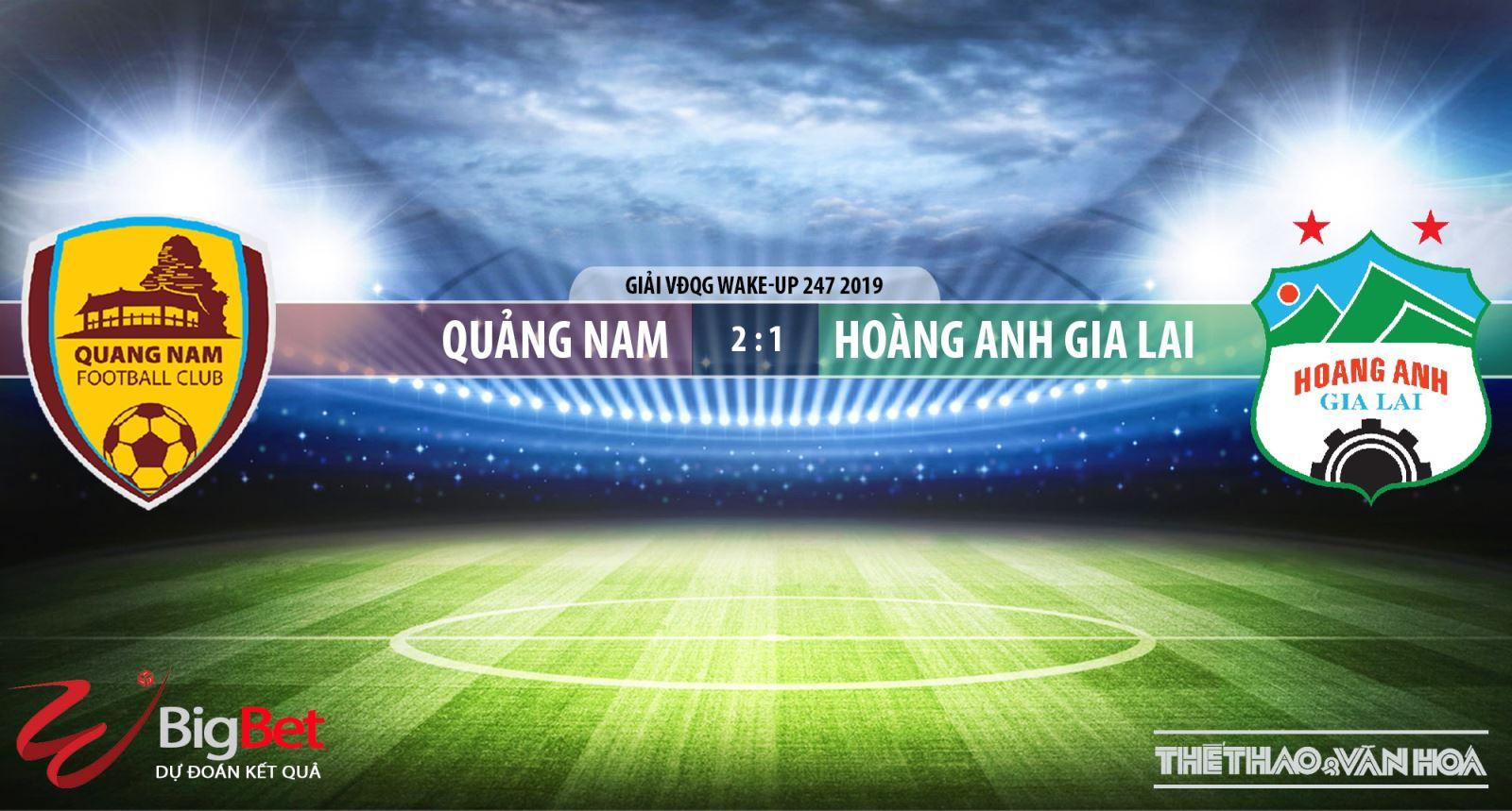 FPT Play, Quảng Nam, HAGL, truc tiep bong da, trực tiếp bóng đá, Quảng Nam vs HAGL, truc tiep HAGL, VLeague 2019, xem bong da truc tuyen, BĐTV, FPT, Hoàng Anh Gia Lai