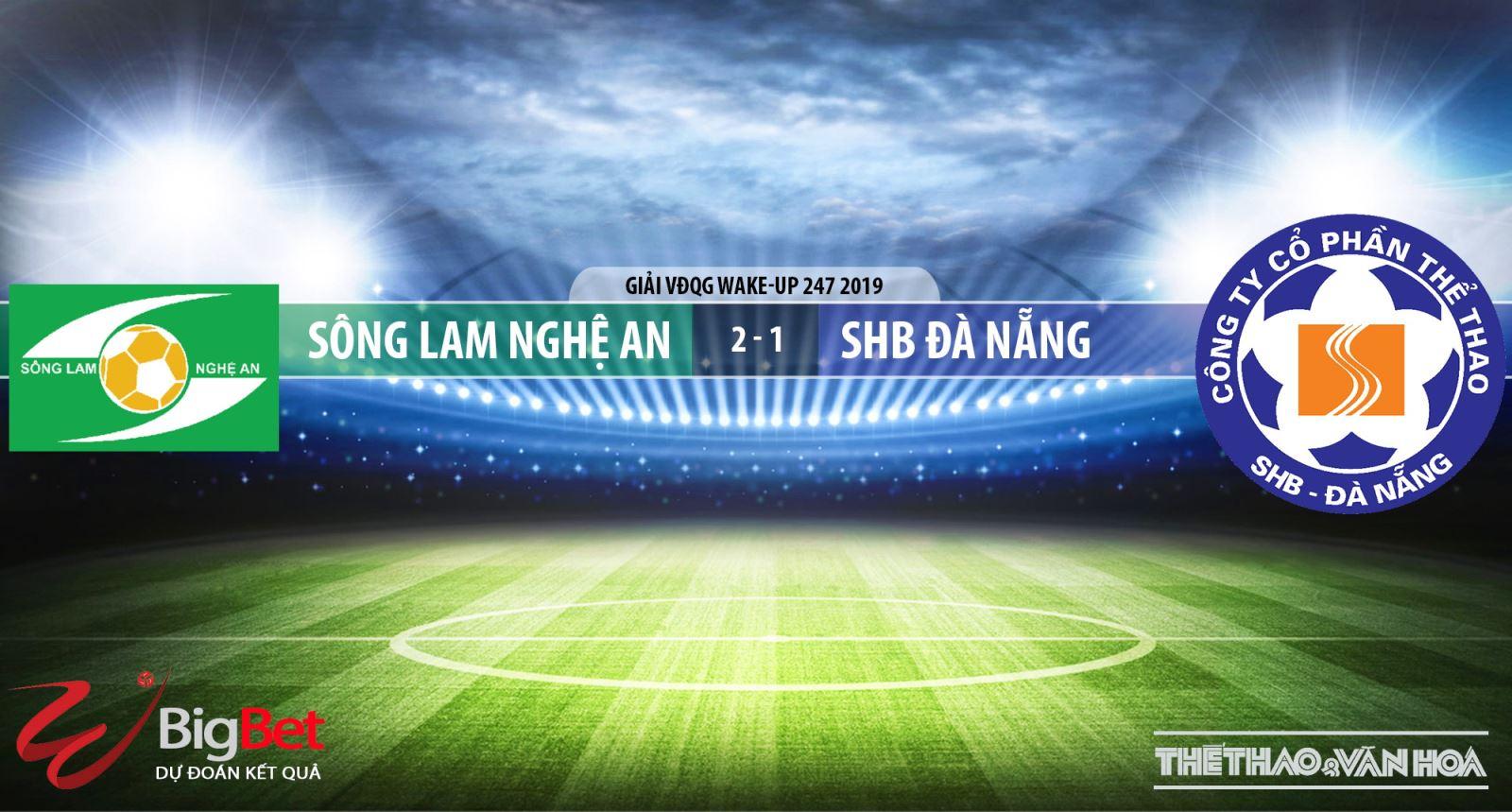 truc tiep bong da, trực tiếp bóng đá, SLNA vs SHB Đà Nẵng, SLNA đấu với SHB Đà Nẵng, SLNA, SHB Đà Nẵng, xem bóng đá, bảng xếp hạng V League 2019, lịch thi đấu V League