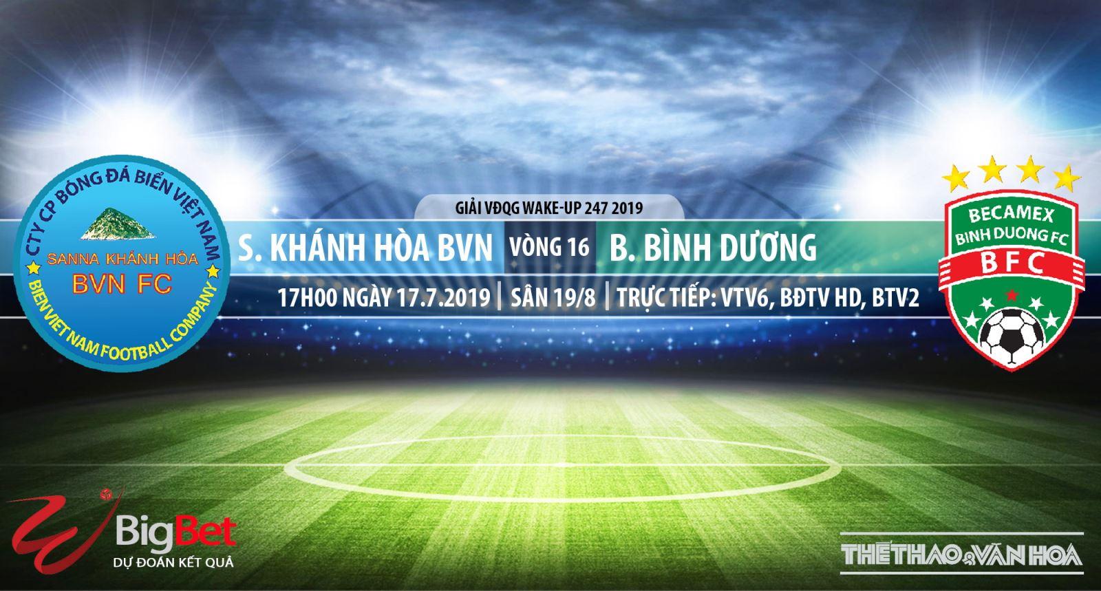 Trực tiếp bóng đá: Khánh Hòa vs Bình Dương (17h00, 17/07). VTV6, Bóng đá TV trực tiếp bóng đá