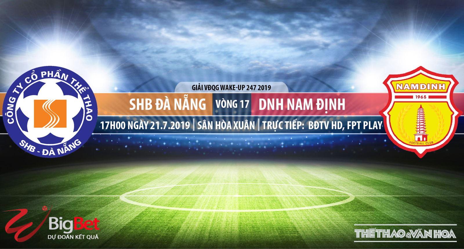 Trực tiếp bóng đá: Đà Nẵng vs Nam Định (17h00, 21/07)