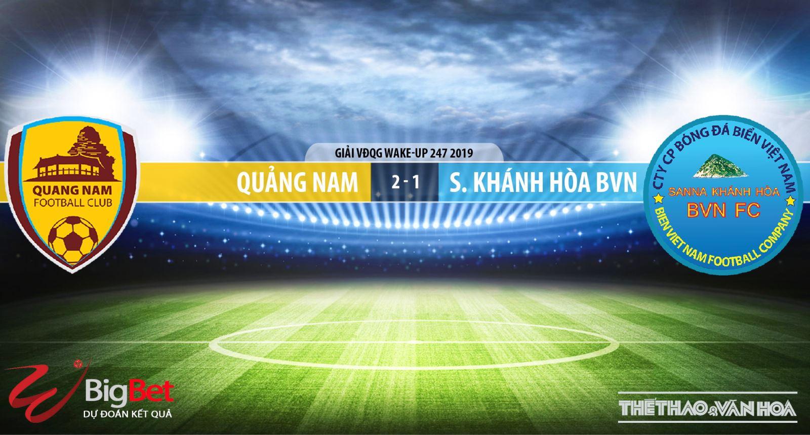 truc tiep bong da hôm nay,Quảng Nam vs Sana Khánh Hòa, trực tiếp bóng đá, Quảng Nam đấu với Sana Khánh Hòa, V League, Khánh Hòa, xem trực tuyến, VTV6, thể thao TV, BĐTV, FPT Play