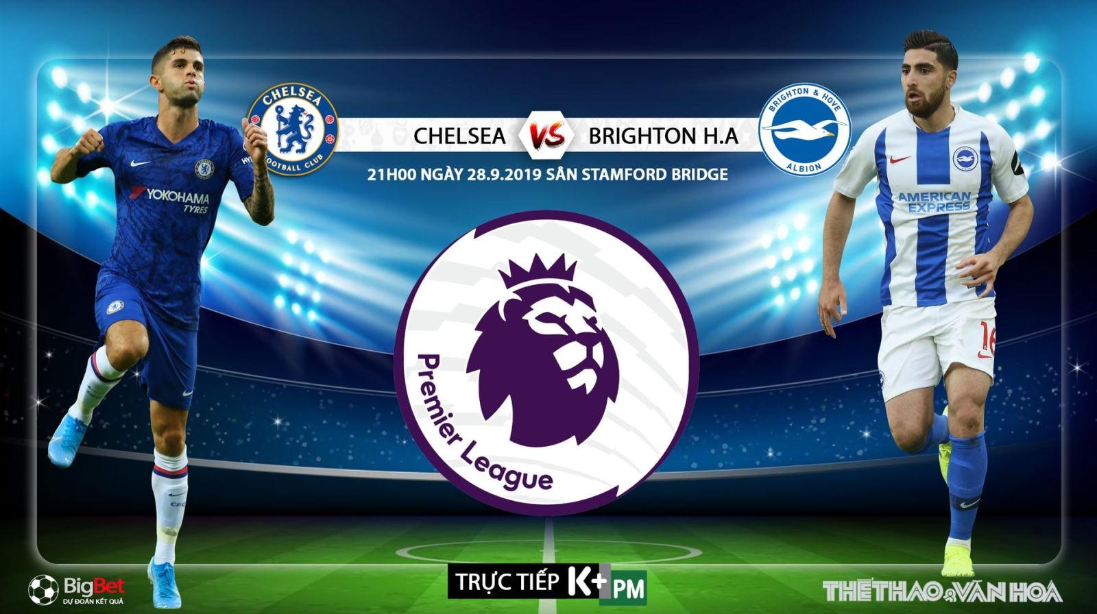 Soi kèo bóng đá: Chelsea đấu với Brighton, Ngoại hạng Anh. Trực tiếp K+, K+ PM
