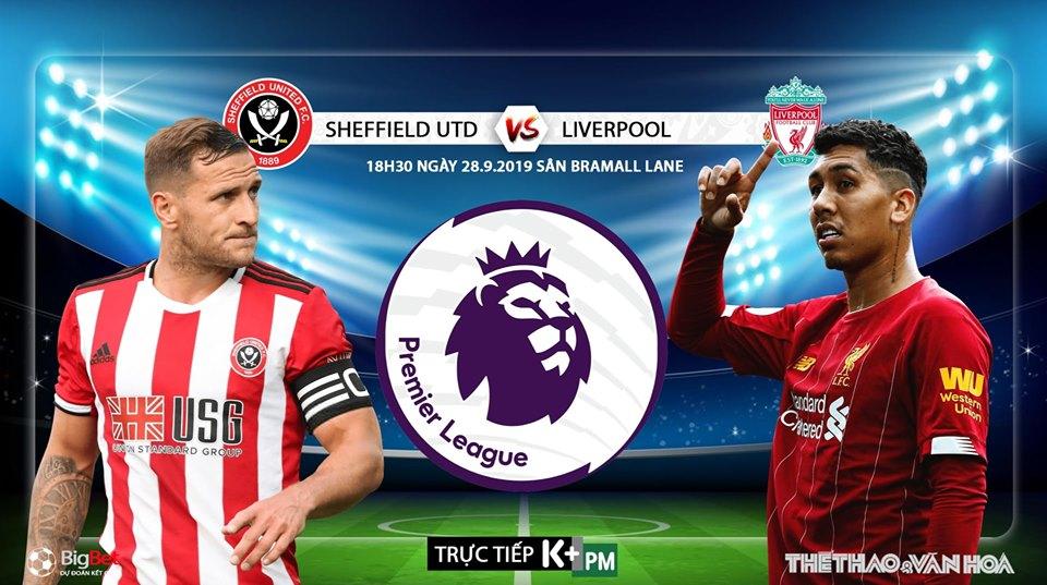 Soi kèo bóng đá: Sheffield Utd đấu với Liverpool, Ngoại hạng Anh. Trực tiếp K+, K+ PM