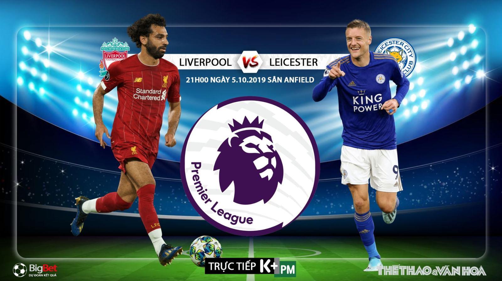 Soi kèo Liverpool vs Leicester (21h00 ngày 5/10). Vòng 8 Giải ngoại hạng Anh. Trực tiếp K+PM